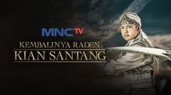 Kembalinya Raden Kian Santang - 18 April 2021
