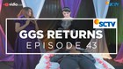 GGS Returns - Episode 43