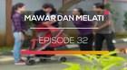 Mawar dan Melati - Episode 32