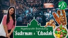 Ngeluyurin Bandung: Kuliner Malam Sudirman Street & Cibadak