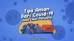 Tips Aman dari Covid-19 Saat Libur Panjang