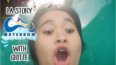 La Story Episode 3 - Waterbom PIK with Gritte