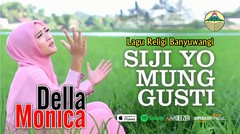 Lagu Religi Banyuwangi (Della Monica - Siji Yo Mung Gusti)