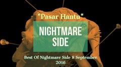 "Nightmare Side 8 September 2016 ""Pasar Hantu"""