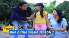 Dua Dunia Salma Season 2 - Episode 03