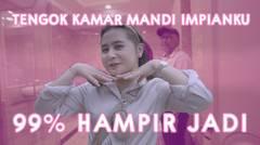 TENGOK KAMAR MANDI IMPIANKU DI RUMAH BARU.. 99% HAMPIR JADI   DIARY PRILLY