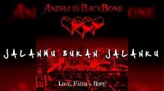 Andra And The Backbone - Jalanmu Bukan Jalanku [LIRIK]