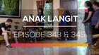 Anak Langit - Episode 343 dan 344