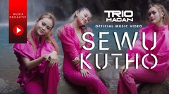 Trio Macan - Sewu Kutho (Official Music Video) - Tribute to Didi Kempot