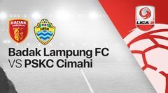 Full Match - Badak Lampung vs PSKC Cimahi | Liga 2 2020
