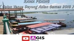DANAU RAWA PENING BANYUBIRU KAB SEMARANG JATENG CALON VENEU DAYUNG ASEAN GAMES 2018