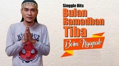 BULAN RAMADHAN TIBA - BOIM NP ( Official Lirik Vidio )