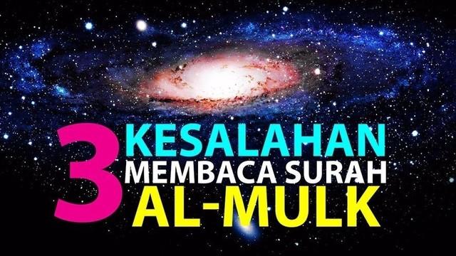 3 Kesalahan Saat Membaca Surah Al Mulk Episode 12 Lintasan Tajwid 1438 H1