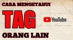 Cara mengetahui tag youtube orang lain