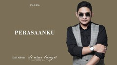 PASHA - Perasaanku | Official Lyric Video