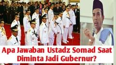 Jawaban Ustadz Somad Saat Ditawari Jadi Gubernur Riau