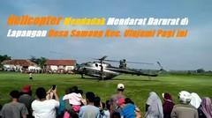 Helicopter Mendarat Darurat di Lapangan Desa Samong Kec. Ulujami Pagi ini