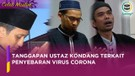 Tanggapan Ustaz Abdul Somad, Adi Hidayat dan Yusuf Mansur Terkait Pentebaran Virus Corona