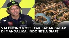 Valentino Rossi Tak Sabar Balapan Di MotoGP Indonesia Tahun 2021