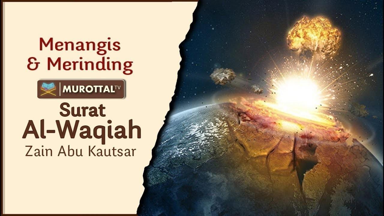 Bacaan Al Quran Merdu Dan Menangis Surat Al Waqiah Zain Abu Kautsar