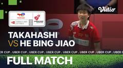 Full Match   Jepang vs China   Sayaka Takahashi vs He Bing Jiao   Thomas & Uber Cup 2020