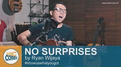 EPS 82 - No Surprises (Radiohead) by Ryan Wijaya