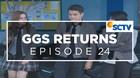 GGS Returns - Episode 24