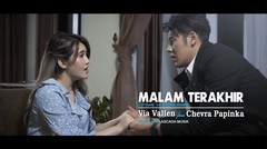 Via Vallen Ft. Chevra Papinka - Malam Terakhir (Official Music Video)
