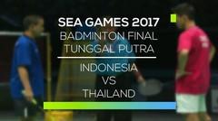 Badminton Final Tunggal Putra - Indonesia vs Thailand (Sea Games 2017)