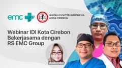 Webinar IDI Kota Cirebon Bekerjasama Dengan RS EMC Group