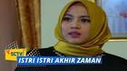 Istri-Istri Akhir Zaman - Episode 01