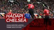Manchester United Hadapi Chelsea pada Pekan Pertama Premier League 2019-2020