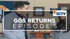GGS Returns - Episode 05