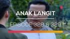 Anak Langit - Episode 328 dan 329
