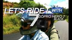 Test MotoVlog Pakai GOPRO HERO 7 BLACK ! dan ternyata hasilnya !!!