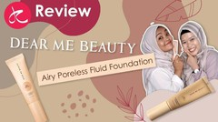 Review Dear Me Beauty Airy Poreless Fluid Foundation_1080p