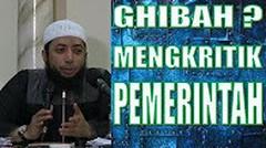 Kritik Pemerintah apa termasuk ghibah - Ustadz Khalid Basalamah