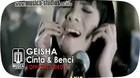 GEISHA - Cinta & Benci (Official Video)