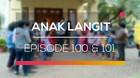 Anak Langit - Episode 100 dan 101
