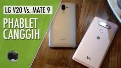 LG V20 vs Huawei Mate 9- Phablet Jago Motret