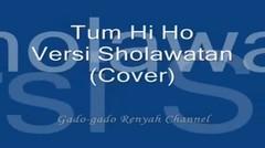Tum Hi Ho Versi Sholawatan Cover - Suara Merdu Bikin Kenyut-kenyut