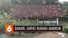 Banjir di Muara Enim dan Banyumas, Empat Rumah Ambruk | Liputan 6