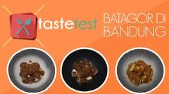 (TASTE TEST) Batagor Nge-Hits di Bandung