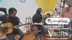 """NGAMPLAG - Virzha """"Satu & Hadirmu"""" - Part 1"""