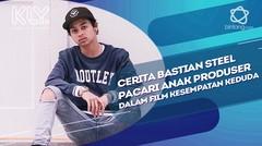 Cerita Bastian Steel Pacari Anak Produser dalam Film Kesempatan Keduda