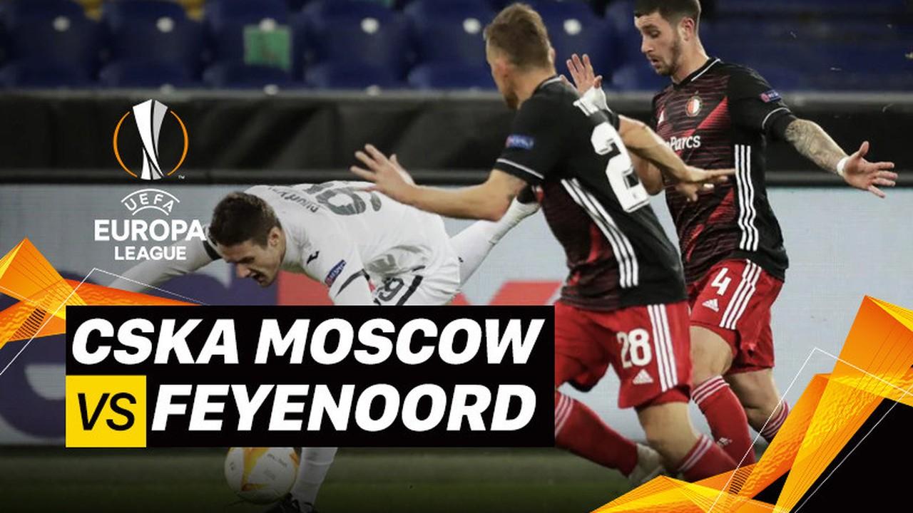 Streaming Mini Match - CSKA Moskwa vs Feyenoord I UEFA ...