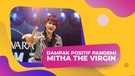Mitha The Virgin Wujudkan Hal Ini Karena Pandemi
