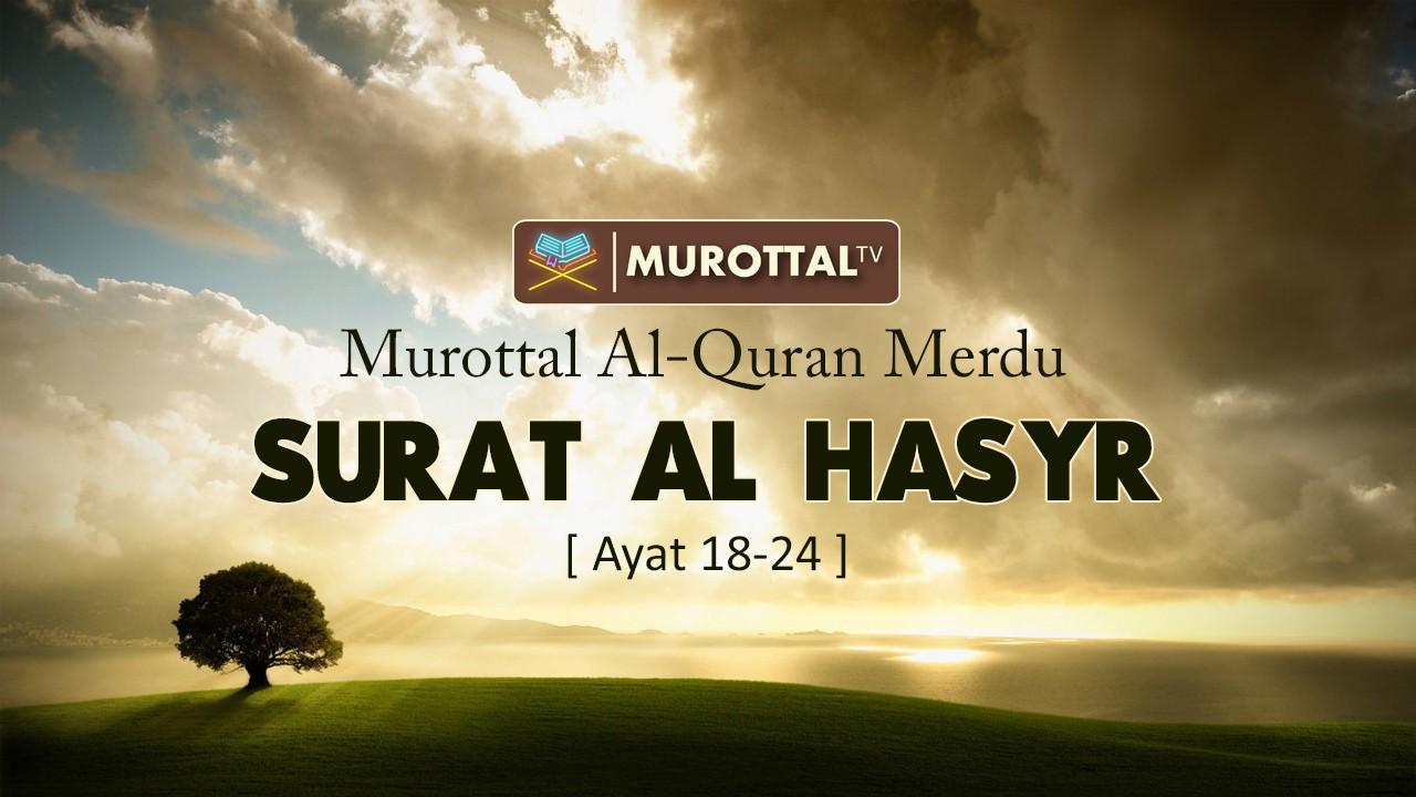Al Quran Penenang Hati Murottal Surat Al Hasyr Ayat 18 24