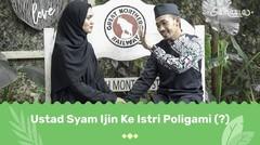 Poligami Menurut Pandangan Pengantin Baru Ustad Syam & Jihan   Samawa