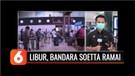 Libur Cuti Bersama, Calon Penumpang Bandara Soetta Diprediksi Naik 15 Persen | Liputan 6